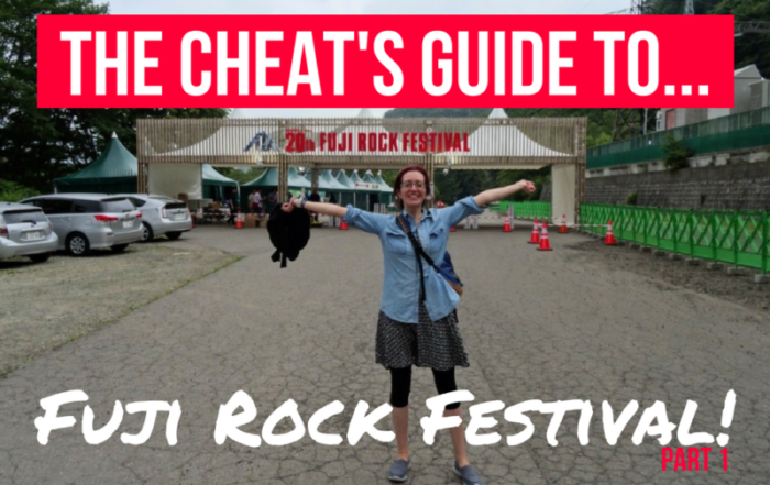 The Cheat's Guide To Fuji Rock Festival!